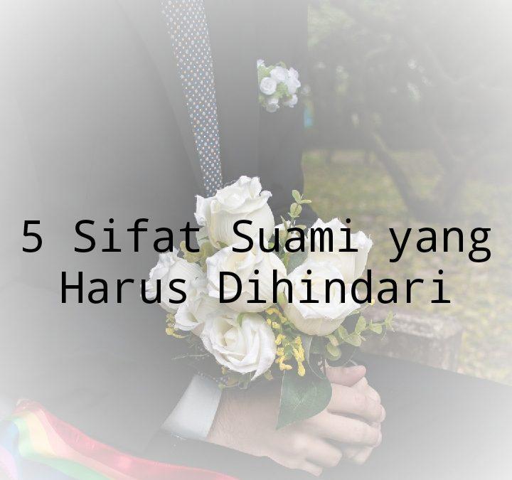 5 Sifat Suami yang Harus Dihindari